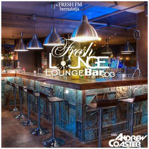 Fresh Lounge - Bar Edition with AndrewCoaster