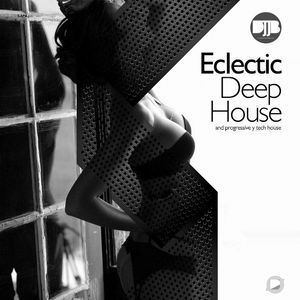 Deep House-Eclectic - and Tech House
