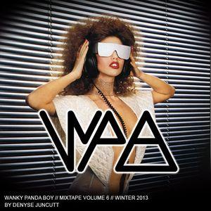 Wanky Panda Boy - Mixtape volume 6 - Winter 2013 - Mixed by Denyse Juncutt