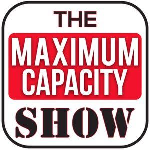 Maximum Capacity Show - Episode 42