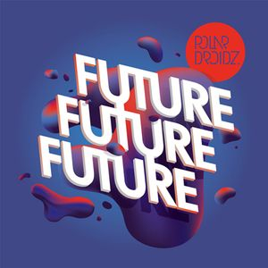 Polardroidz - Future Future Future