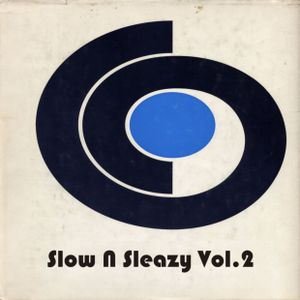 Slow N Sleazy Vol.2 - Re-Edits, Pitch Down House Mix
