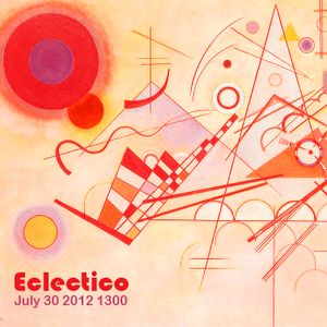 Eclectico - July 30 2012 1300