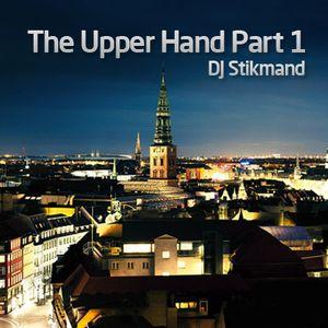 DJ Stikmand - The Upper Hand Part 1