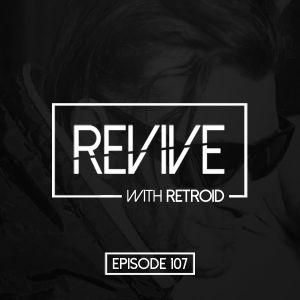 Revive 107 With Retroid And Adam Csoman (19-04-2018)