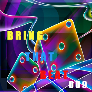 Bring That Beat 009