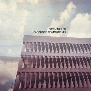 Gavin Miller - Headphone Commute Mix