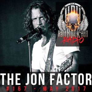 Hard Rock Hell Radio - The Jon Factor 167 (Chris Cornell Tribute) - May 2017