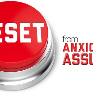 Reset: From Anxious to Assured