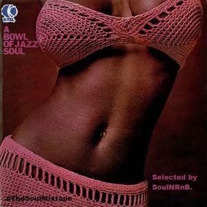SoulNRnB's A Bowl of Jazzy Soul