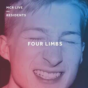 Four Limbs - Sunday 9th April 2017 - MCR Live Residents