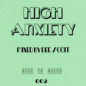 High Anxiety mix series 002