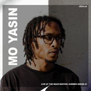 The Wave Boston (6/23) - Mo Yasin