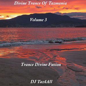 Divine Trance Of Tazmania 3 with DJ Taz4All