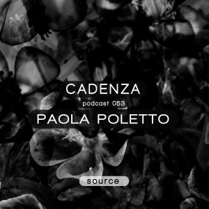 Cadenza Podcast | 053 - Paola Poletto (Source)