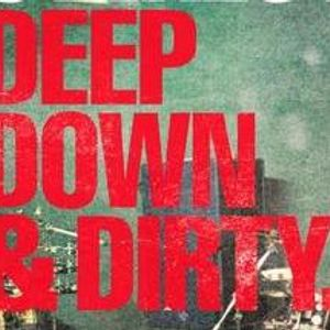 Deep Down & Dirty ( 3D ) Kickstart The Festivals!...