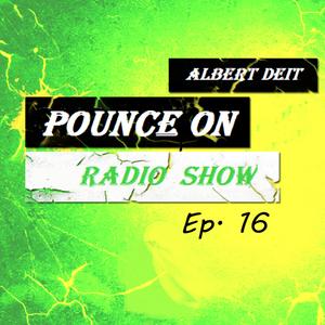 Pounce On Radio Show  #16