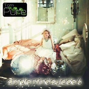 Tom Pure - Simple mind suicide 6