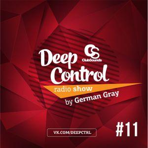 Deep Control Radio Show — by German Gray #11 (06.08.2016)
