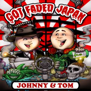 Got Faded Japan ep 310.