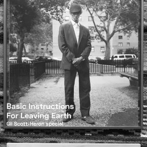 Basic Instructions For Leaving Earth Nr. 09 - Gil Scott-Heron special