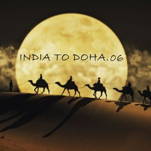 INDIA TO DOHA Vol 06 (Compiled By DJ Csom)