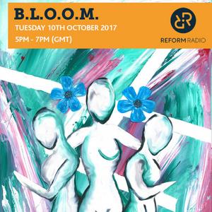 B.L.O.O.M. 10th October 2017