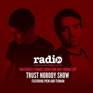 TrustNobody Show 05 with Piem and Guest Mix By Tennan