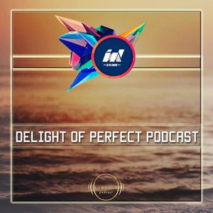 Ilya Krox - Delight Of Perfect Podcast 1