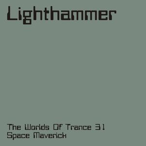 Prashant a.k.a. Lighthammer - The Worlds Of Trance 31 - Space Maverick