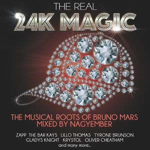 The Real 24K Magic - Musical Roots Of Bruno Mars mixed by Nagyember