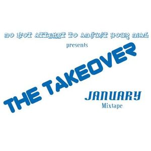The Takeover! January Mixtape.