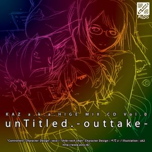 KAZ a.k.a.HIGE Mix CD Vol.0 : Untitled. -Outtake-