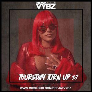 Thursday Turn Up 37 [Hip Hop  RnB UK ] FT New Stefflon Don , Mostack , Hardy Caprio & Many More
