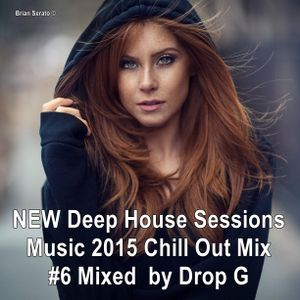 New deep house sessions music 2015 chill out mix 6 for New deep house music 2015