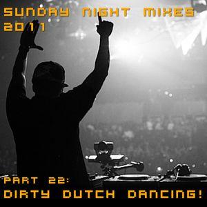 Sunday Night Mixes, 2011: Part 22 - Dirty Dutch Dancing!