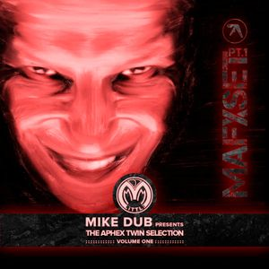 Mike Dub presents: The Aphex Twin Selection (Volume One)