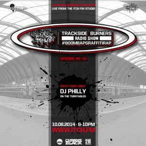 DJ Philly - Trackside Burners 43 - ITCH FM (10-AUG-2014)