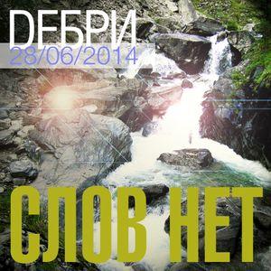 Debri 28/06/2014 (ft. Nelver)