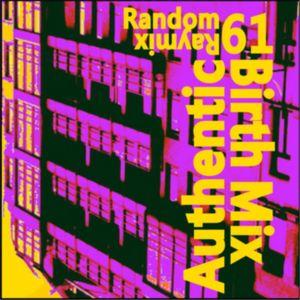 Random raymix 61 - authentic birth mix
