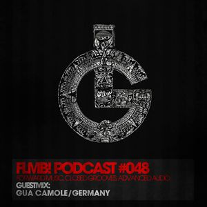 FLMB Podcast series '048 with Gua Camole