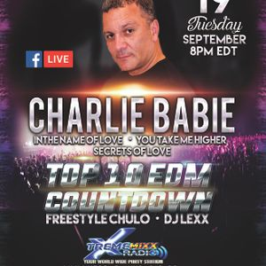 Top 10 EDM Countdown Special Guest Charlie Babie 9-19-17