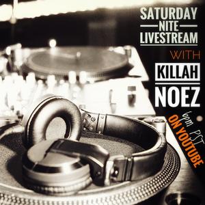 Killah Noez Saturday Nite Livestream 5-30-2020