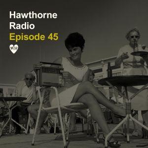 Hawthorne Radio Episode 45