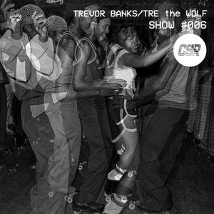 CSR #006 | TRE the WOLF / Trevor Banks