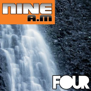 Nine A.M : Four..... mixed by ±±DING±±