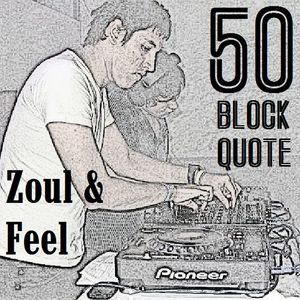 Blockquote - No. 50 - Guest Mix by Zoul & Feel (12-08-12)