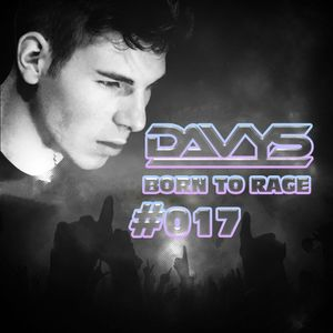 Davys - Born to Rage #017