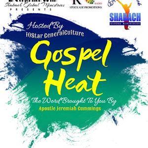 The Gospel Heat Show With 10StarNehemiah & Apostle Jeremiah Cummings 9th July mp3