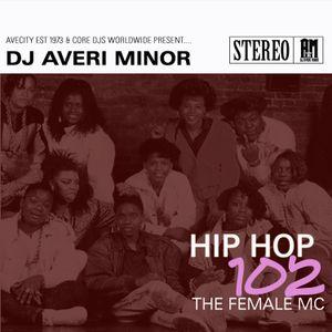 DJ Averi Minor - Hip Hop 102: The Female MC